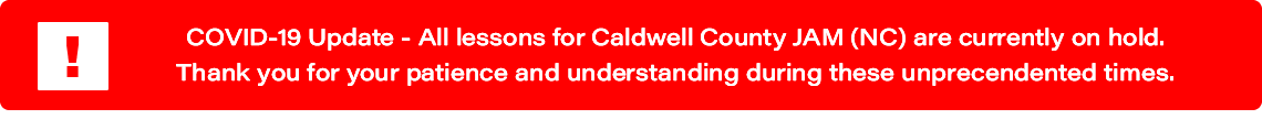 COVID-19 Update: All lessons for Caldwell County (NC) JAM are currently on hold.