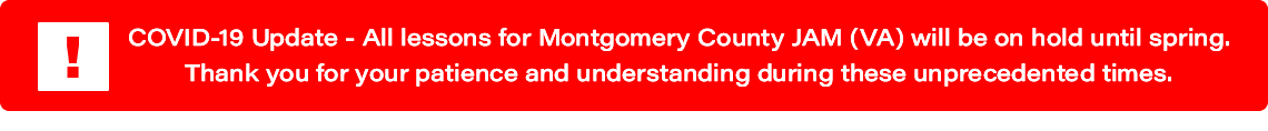 COVID-19 Update: All lessons for Montgomery JAM (VA) will be on hold until spring.