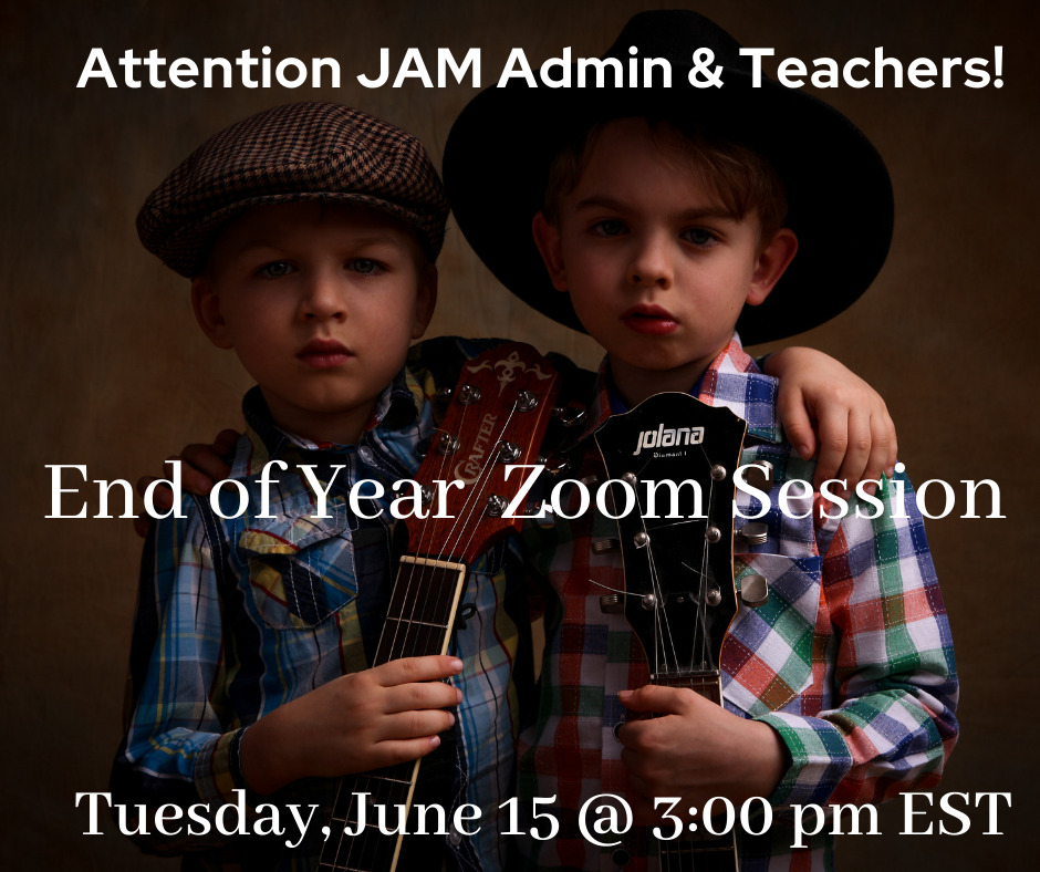 End-of-Year JAM Zoom Session, June 15 at 3pm